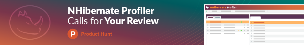 NHibernate Profiler Calls for Your Review